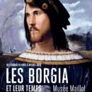 Exposition Les Borgia et leur temps