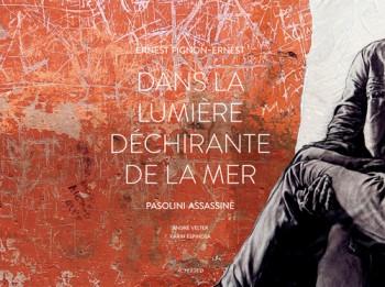 Dans la lumière déchirante de la mer : Pasolini assassiné