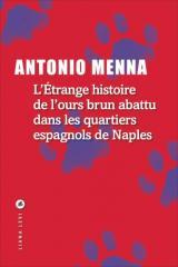 Etrange histoire de l'ours brun abattu dans les quartiers espagnols de Naples